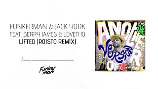 Funkerman & Jack York feat. Berry James & Lovetho - Lifted (Roisto Remix)