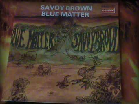 Savoy Brown`s Blue Matter Album--Bluesrock (HQ Sound) 68/69