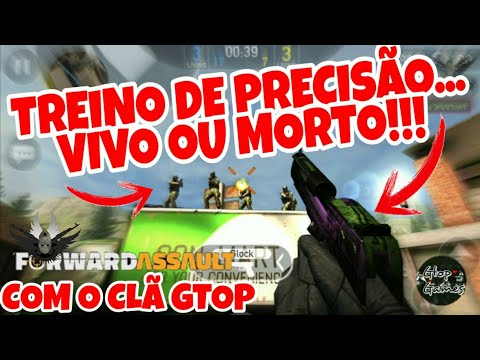 FWD, TREINO DE PRECISÃO... VIVO OU MORTO!!! COM O CLÃ GTOP...