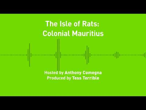 Liberty Chronicles, Ep. 23; The Isle of Rats: Colonial Mauritius
