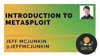 Introduction to Metasploit w/ Jeff McJunkin - SANS Cyber Camp