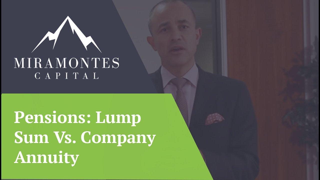 Pensions: Lump Sum Vs. Company Annuity