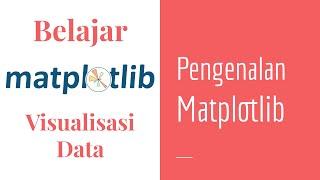 Matplotlib 01 | Pengenalan Matplotlib | Matplotlib Dasar | Belajar Matplotlib