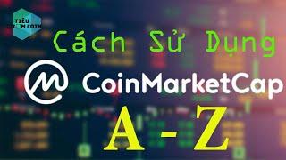 Hướng Dẫn Sử Sụng CoinMarketCap Chi Tiết [GIAO DIỆN MỚI]