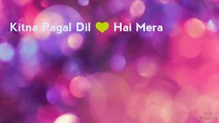 Chupana Bhi Nahi Aata   Lyrics video for WhatsApp Status Video's
