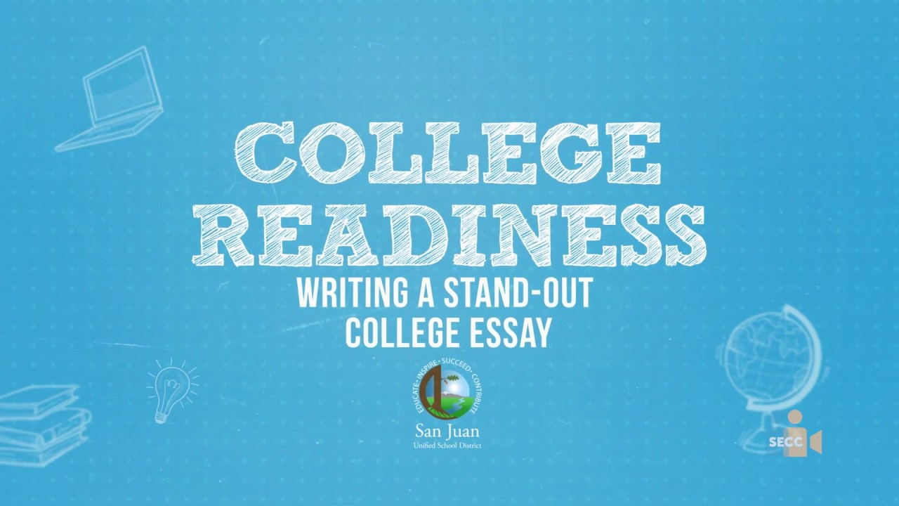 College Readiness from San Juan USD:  Writing a Stand-Out College Essay
