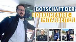 Botschaft der Borkumfähre-Mitarbeiter | WIR FREUEN UNS AUF EUCH! #wirvonderNordsee