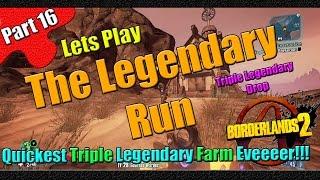 Borderlands 2 | The Legendary Run | Part 16 | Quickest Triple Legendary Farm Eveeeeeeer
