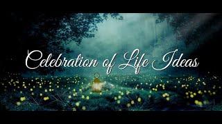 Celebration of Life Ideas