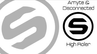 Amyte & Disconnected - High Roller (FREE DOWNLOAD)