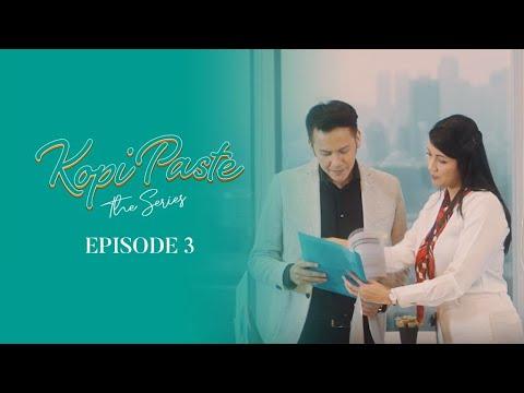 'Kopi Paste' The Series - Episode 3