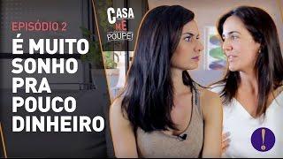 SONHO DE RICO, DINHEIRO DE CLASSE MÉDIA: COMO FAZ?  Ep 2 reality CASA ME POUPE!
