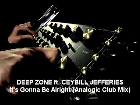 Deep Zone Ft.Ceybil Jefferies - It's Gonna Be Alright (Analogic Club Mix)