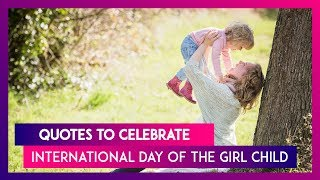 International Day Of The Girl Child 2019: Inspiring Quotes For Girls That Convey 'No Sky Too High'