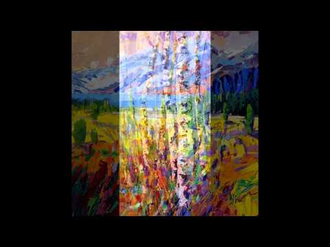 Anita McComas - Impressionistic Landscapes, Leaning into Abstraction  2014, Part 1