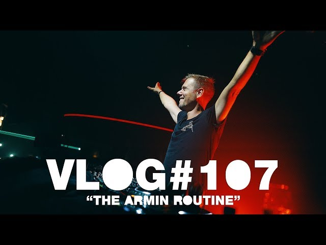 Armin VLOG #107 - The Armin Routine