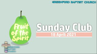 Greenford Baptist Church Sunday Club - 18 April 2021