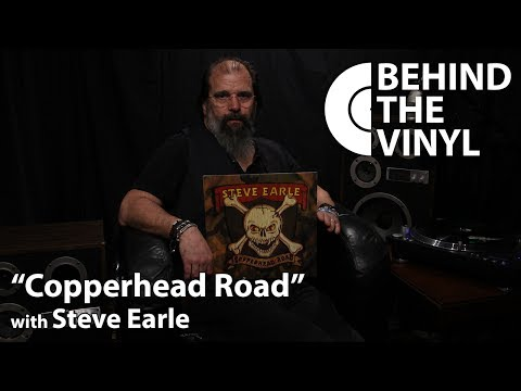 "Behind The Vinyl: ""Copperhead Road"" with Steve Earle"