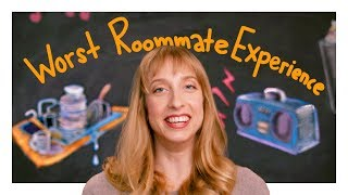 What's Your Worst Roommate Story?