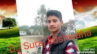 Tere naina mere naino se DJ Suraj kushwaha koriyan