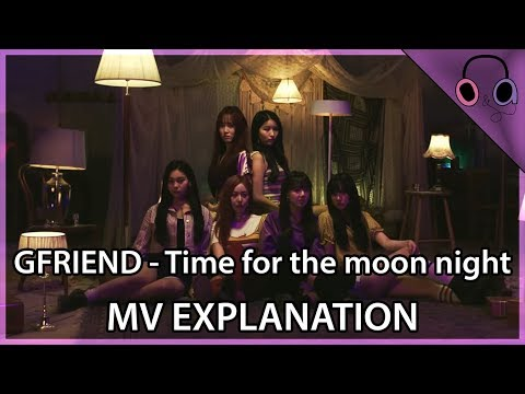 GFRIEND - Time for the moon night MV Explanation