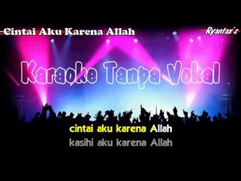 Karaoke Cintai Aku Karena Allah Tanpa Vokal dangdut