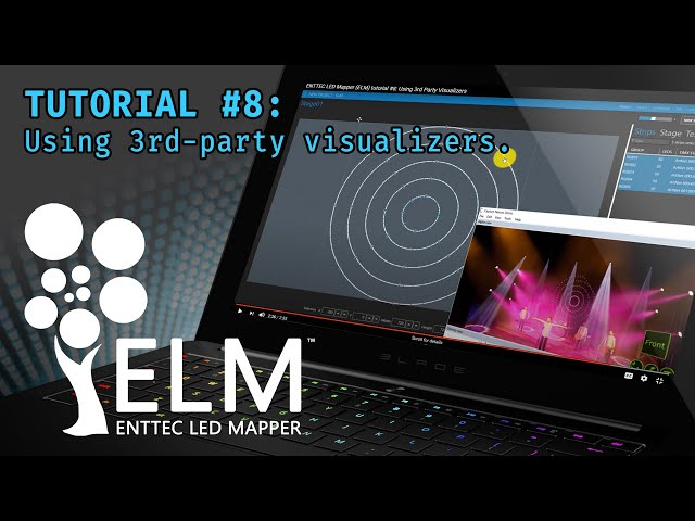 ENTTEC LED Mapper (ELM) tutorial #8: Using 3rd Party Visualizers