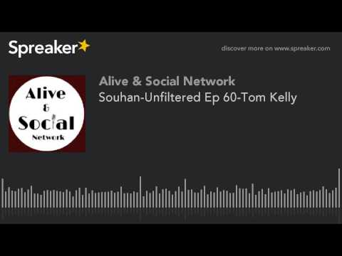 Souhan-Unfiltered Ep 60-Tom Kelly
