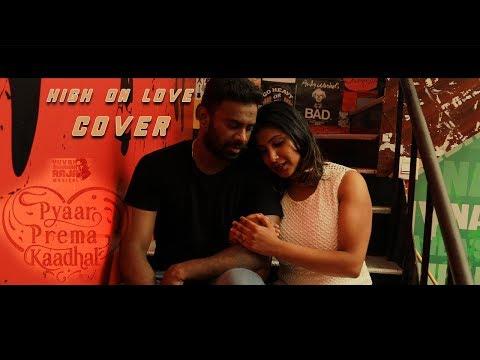 High On Love - Cover   Pyaar Prema Kaadhal   Yuvan Shankar Raja   Sid Sriram   Niranjan Bharathi