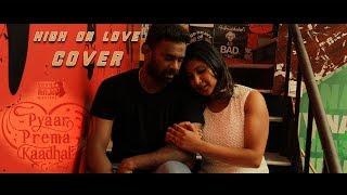 High On Love - Cover | Pyaar Prema Kaadhal | Yuvan Shankar Raja | Sid Sriram | Niranjan Bharathi