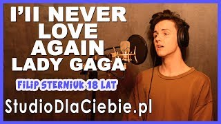 I'll Never Love Again - Lady Gaga (cover by Filip Sterniuk) #1358