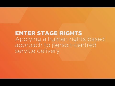 Enter stage rights: Applying human rights to person centred service delivery