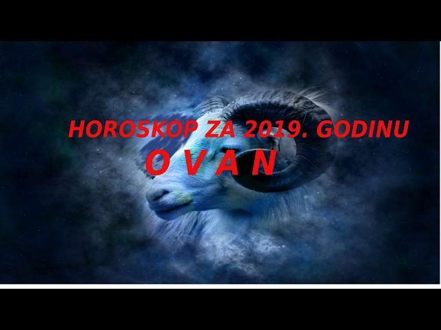 OVAN - Veliki horoskop za 2019. godinu