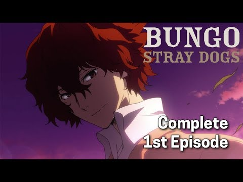 Bungo Stray Dogs Ep. 1 Dub | Fortune Is Unpredictable And Mutable