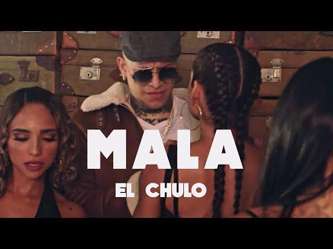 El Chulo - Mala (Video Oficial)