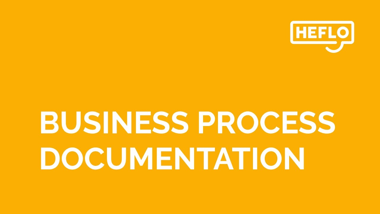 Business Process Documentation On HEFLO YouTube - Business process documentation
