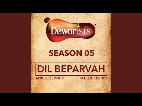 Dil Beparvah (feat. Dhruv Bhola, Nikhil Vasudevan) (The Dewarists, Season 5)