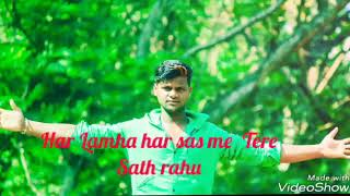 Emotional song /Har Lahma Har Sas Me Tere Sath Rahu |