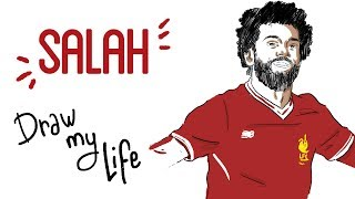 MOHAMED SALAH - Draw My Life