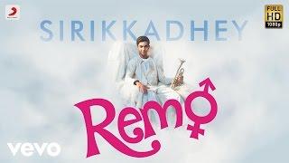 Remo Sirikkadhey Music Video  Anirudh Ravichander  Sivakarthikeyan, Keerthi Suresh