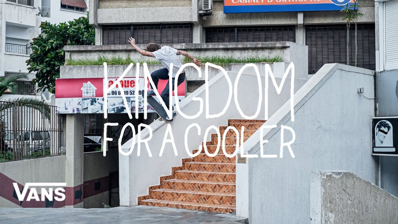 Vans Europe: Kingdom For A Cooler