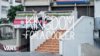 Vans Europe Presents: Kingdom For A Cooler | Skate | VANS