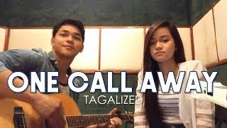 One Call Away Tagalog version (Isang Tawag Lang)