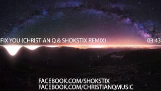 Download Mp3 Coldplay- Fix You  Christian Q & Shokstix Remix   Free