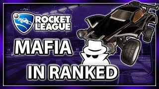 rocket League MAFIA in RANKED is as HILARIOUS as it Sounds