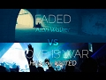 MASHUP: Faded (Alan Walker) VS Love is War (Hillsong UNITED)