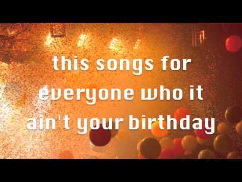 Not Your Birthday  Allstar Weekend Lyrics on screen!