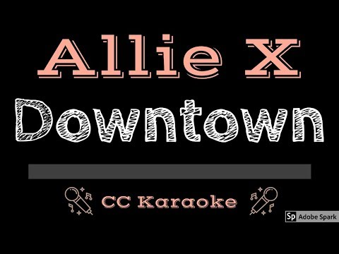 Allie X • Downtown (CC) [Karaoke Instrumental Lyrics]