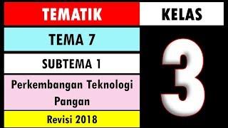 Soal Tematik Kelas 3 Tema 7 Subtema 1 Dan Kunci Jawaban - Perkembangan Teknologi Pangan