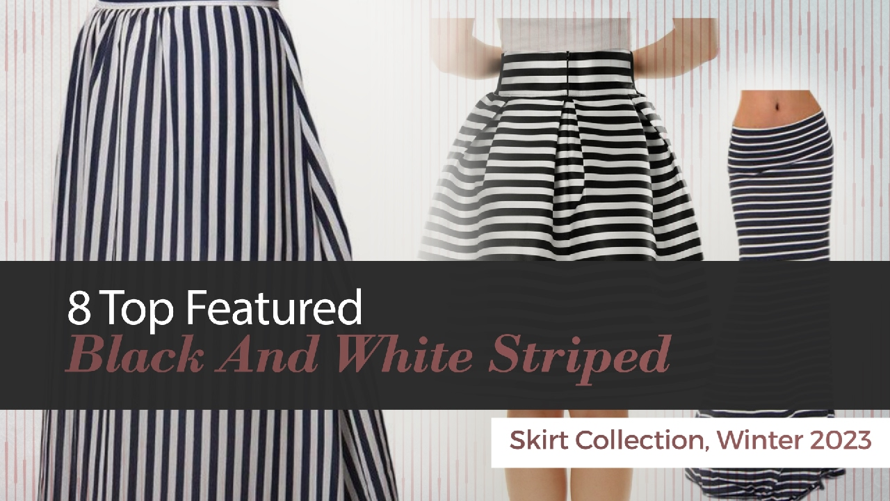 8 Top Featured Black And White Striped Skirt Collection, Winter 2023
